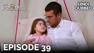 The Promise Episode 39 (Hindi …