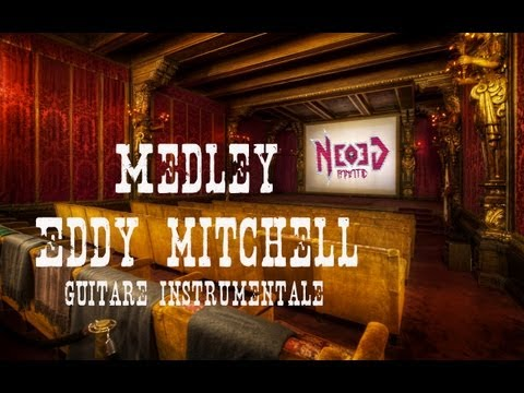 Eddy Mitchell (medley) instrumental guitar cover - Neogeofanatic (Full HD)