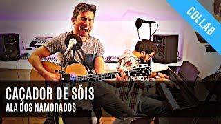 Caçador de Sóis - Ala dos Namorados (Cover by Rafael Bastos ft Dood)