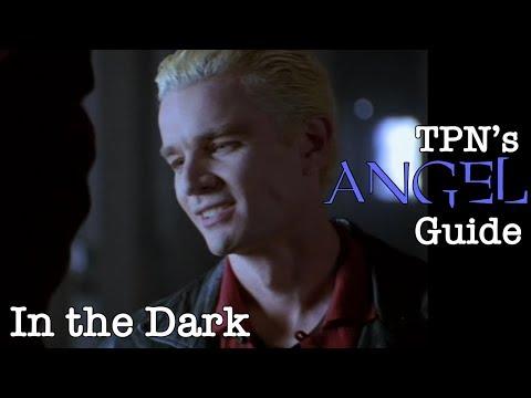 In The Dark • S01E03 • TPN's Angel Guide