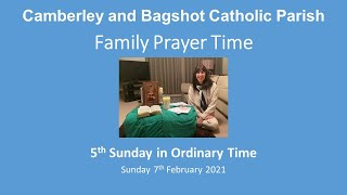 Family Prayer Time. 5th Sunday in Ordinary Time 2021 (7 February)