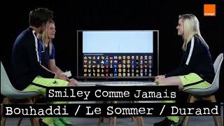 SARAH BOUHADDI / SOLENE DURAND / EUGENIE LE SOMMER | Smiley Comme Jamais Ep.6 🔥🇫🇷⚽️🏆⏳✌️| Orange