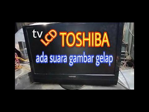 Tv LCD TOSHIBA Gambar Gelap Suara Normal ( Type.19HV10E )