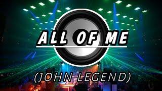 ALL OF ME - John Legend   140 Bpm Tiktok 2021 BombTech Full Bass Remix