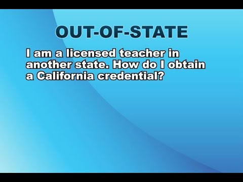 out of state: how do licensed teachers obtain a california ...