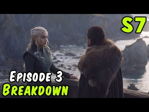 Season 7 Episode 3 Breakdown! (Game of Thrones)