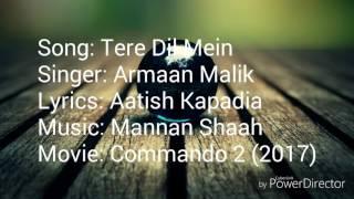 Tere dil mein lyrics | Commando 2 | Vidyut jamwal | Esha Gupta | Freedy daruwala | Adah Sharma |