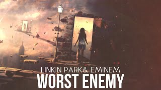 Linkin Park & Eminem - Worst Enemy [After Collision 2]