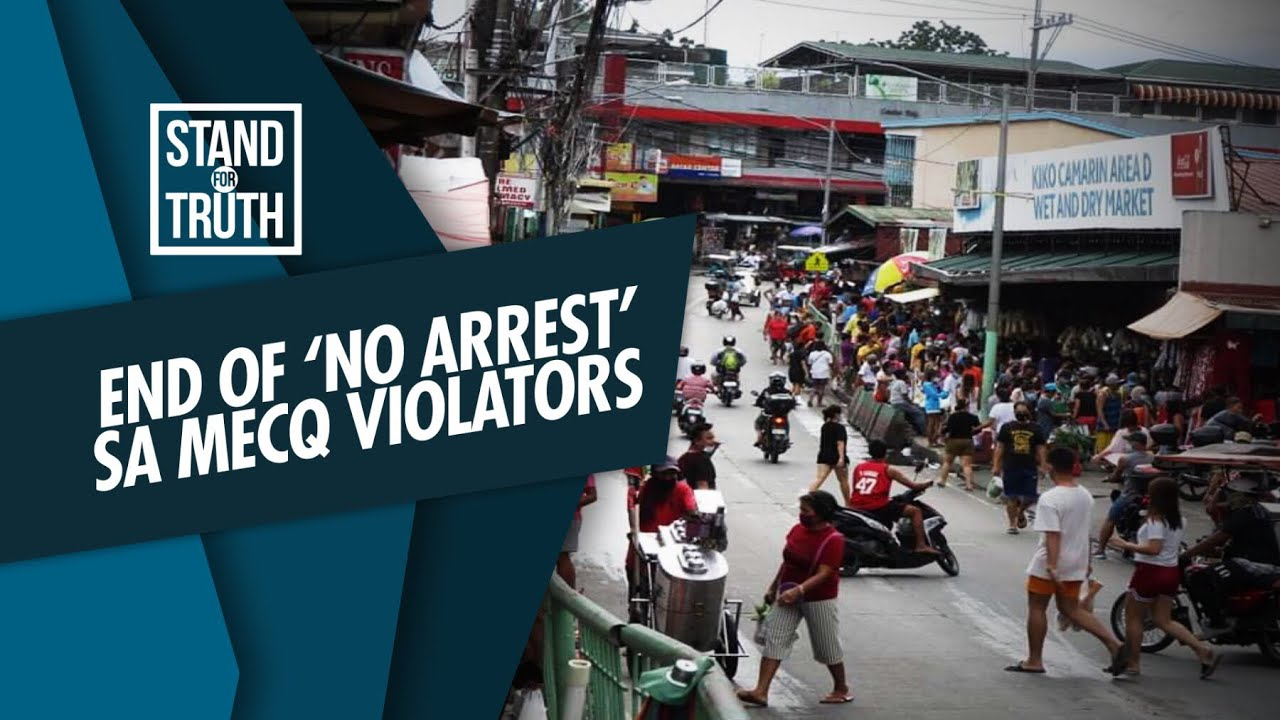 Stand for Truth: 'No arrest' policy sa MECQ violators, tapos na!