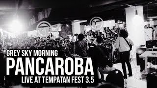 Grey Sky Morning - Pancaroba | Live At Tempatan Fest 3.5