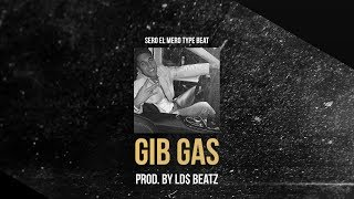 SERO EL MERO ft. FERO47 TYPE BEAT - GIB GAS (Prod. by Ld$)