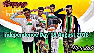 Happy Independence Day 15 August 2018 || funny friends ||