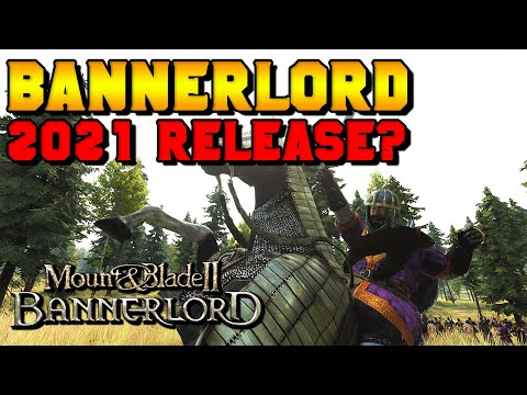 Will Bannerlord ACTUALLY Release in 2021? (Mount & Blade 2) |