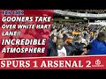 Gooners Take Over White Hart Lane!! | Incredible Atmosphere | Spurs 1 Arsenal 2