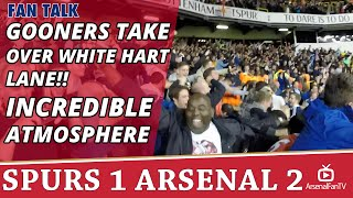 Gooners Take Over White Hart Lane!! | Incredible Atmosphere | Spurs 1 Arsenal 2