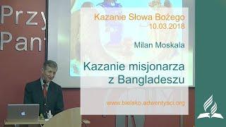Milan Moskala - Kazanie misjonarza z Bangladeszu 10 03 2018