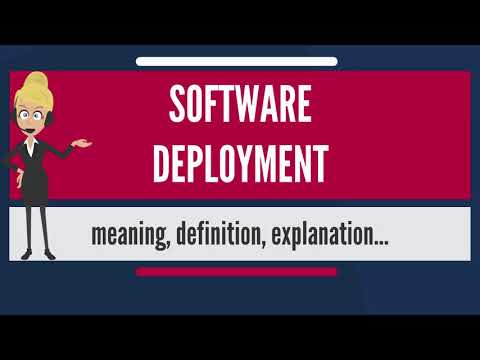 What is SOFTWARE DEPLOYMENT? What does SOFTWARE DEPLOYMENT mean? SOFTWARE DEPLOYMENT meaning