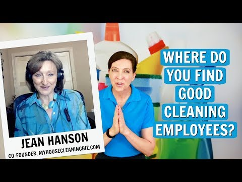 Where Do You Find Good Cleaning Employees? Jean Hanson