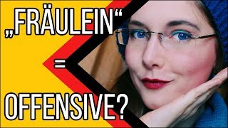 """Learn German - Episode 94: """"Fräulein"""" - inappropriate?"""