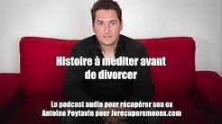 Histoire à méditer avant de divorcer