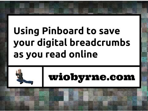 Using Pinboard to save your digital breadcrumbs as you read online
