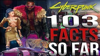 103 Facts For Cyberpunk 2077!