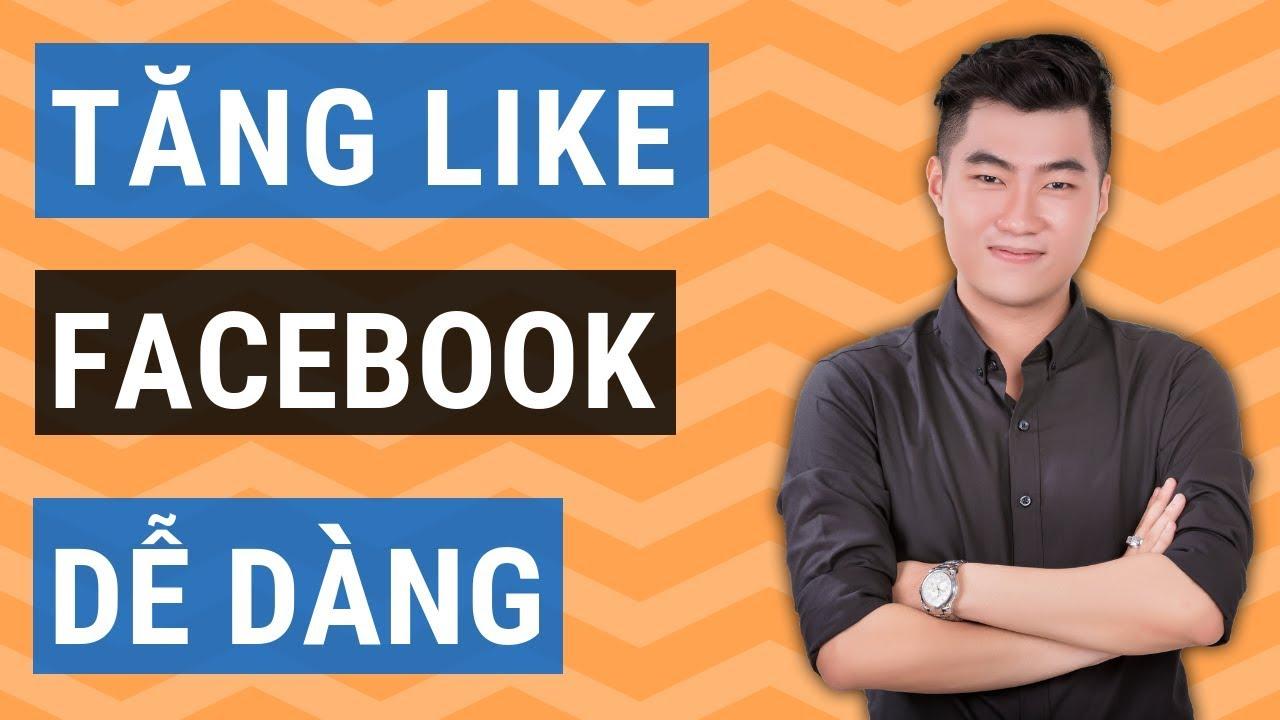 Tăng like Facebook hiệu quả với 6 cách này ngay