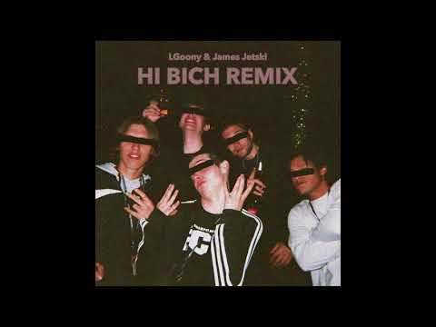 LGoony & James Jetski - Hi Bich (Bhad Bhabie Remix) *EXCLUSIVE LEAK VERY RARE 2018 COLLECT*
