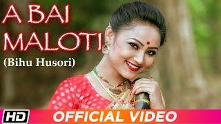 Gambar cover A Bai Maloti | Sarod Gautam | Barsha | Rupam | Husori | Bihu Song 2019