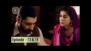 Ghairat Double Episode 13 & 14 - 2nd October 2017 - Iqra Aziz & Muneeb Butt - Top Pakistani