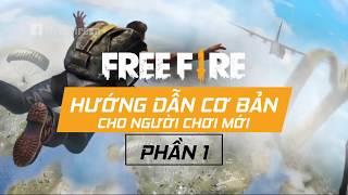 HƯỚNG DẪN NGƯỜI CHƠI MỚI - Phần 1 | Free Fire