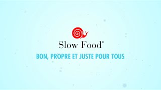 Slow Food: Bon, Propre et Juste pour Tout le Monde