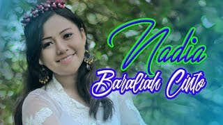 Nadia - Baraliah Cinto (Official Music Video)