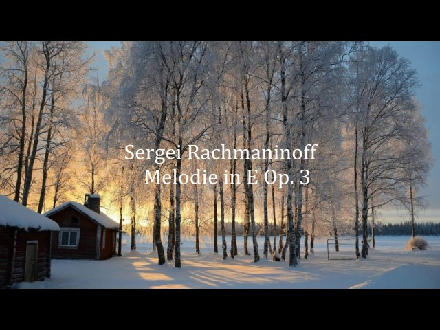 Sergei Rachmaninoff - Melodie in E Op. 3 - Yulia Miloslavskaya