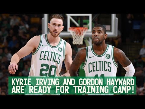 Kyrie Irving and Gordon Hayward are READY for training camp!