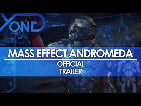 Mass Effect Andromeda - Official Trailer