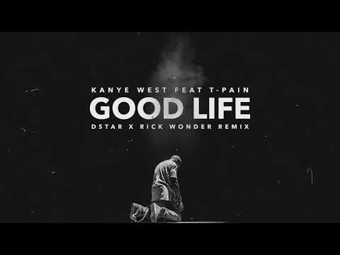 Kanye West ft T-Pain - Good Life (DStar x Rick Wonder Remix)