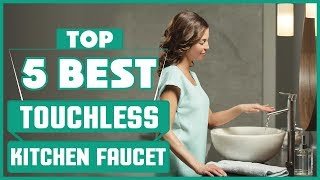 ✅ Best Touchless Kitchen Faucets In 2019 | Which Is The Best Touchless Kitchen Faucet?