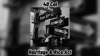 Hairitage & Rico Act - 40 Cal [Remix + bass boosted]