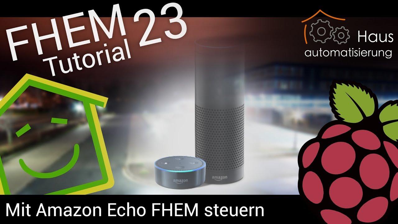 fhem tutorial part 23 mit amazon echo alexa fhem steuern haus youtube. Black Bedroom Furniture Sets. Home Design Ideas