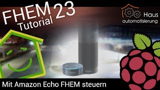 Video FHEM-Tutorial Part 23: Mit Amazon Echo / Alexa FHEM steuern | haus-automatisierung.com download MP3, 3GP, MP4, WEBM, AVI, FLV November 2017