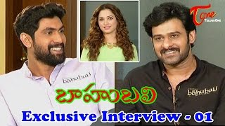 Baahubali Exclusive Interview | Prabhas, Rana, Tamannaah | Part 01