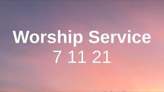 Worship Service 7 11 21