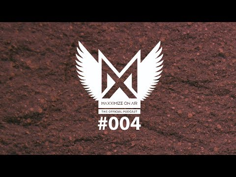 Blasterjaxx - Maxximize On Air Podcast #004
