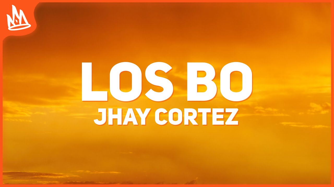 Jhay Cortez - Los Bo (Letra) ft. Myke Towers