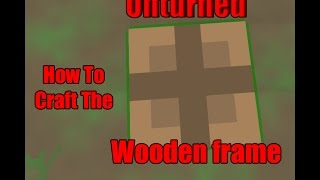 Unturned How To Craft A Wooden Frame