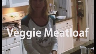 Fit Farm Chick Makes Veggie Meatloaf!