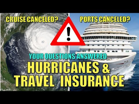 Cruise Travel Insurance and Hurricanes - Questions and Answers