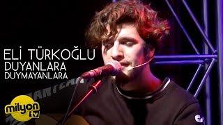 Eli Türkoğlu - Duyanlara Duymayanlara (Canlı)   aRıza show Video