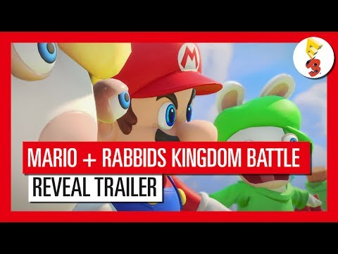 Mario + Rabbids Kingdom Battle - E3 2017 Reveal Trailer